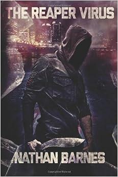 The Reaper Virus Book 1 - Nathan Barnes