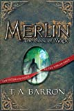 The Book of Magic: Book 12 (Merlin) (0399247416) by Barron, T. A.