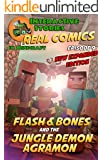 Minecraft: Flash and Bones and the Jungle Demon Agramon: The Ultimate Minecraft Comic Adventure Series (Real Comics in Minecraft - Flash and Bones Book 9)