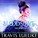 Blood Slave: The Nightlife Series Audiobook by Travis Luedke Narrated by Johanna Fairview