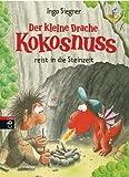 Der kleine Drache Kokosnuss reist in die Steinzeit: Band 18 (Die Abenteuer des kleinen Drachen Kokosnuss)