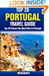 Top 20 Places You Must Visit in Portu...