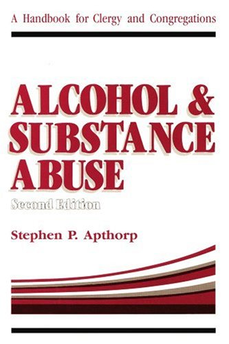 Alcohol and Substance Abuse: A Handbook for Clergy and Congregations