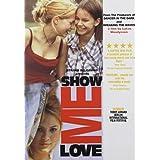 Show Me Love ~ Alexandra Dahlstr�m