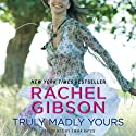 Truly Madly Yours (       UNABRIDGED) by Rachel Gibson Narrated by Emma Bates