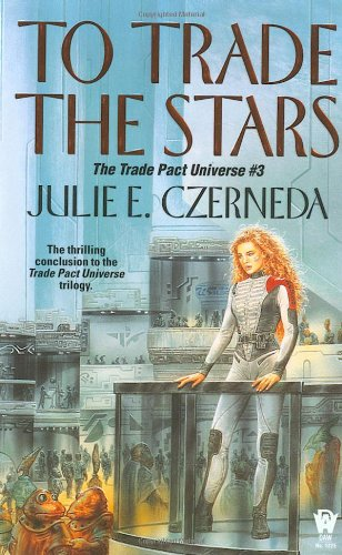 Image of To Trade the Stars (Trade Pact Universe)