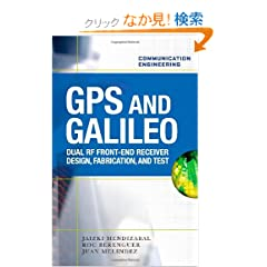 GPS and Galileo: Dual RF Front-end receiver and Design, Fabrication, &amp;amp; Test (Communication Engineering)