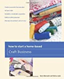 img - for How to Start a Home-based Craft Business, 6th (Home-Based Business Series) book / textbook / text book