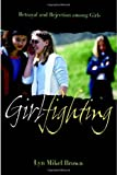 img - for By Lyn Brown - Girlfighting: Betrayal and Rejection among Girls: 1st (first) Edition book / textbook / text book