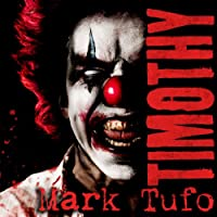 Timothy (       UNABRIDGED) by Mark Tufo Narrated by Sean Runnette