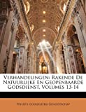 img - for Verhandelingen: Rakende De Natuurlijke En Geopenbaarde Godsdienst, Volumes 13-14 (Dutch Edition) book / textbook / text book