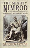 The Mighty Nimrod: Life of Frederick Courtenay Selous (0002175045) by Taylor, Stephen