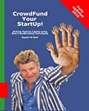 CrowdFund Your StartUp!: Raising Venture Capital using New CrowdFunding Techniques