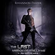 The Last Mission of the Living | [Rhiannon Frater]