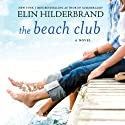 The Beach Club: A Novel Audiobook by Elin Hilderbrand Narrated by Christina Delaine