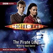 Doctor Who: The Pirate Loop Audiobook by Simon Guerrier Narrated by Freema Agyeman
