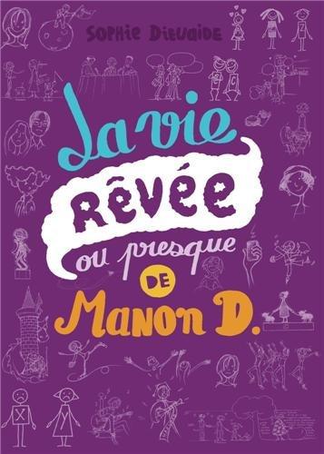 Pensées de Manon D. (2) : La vie rêvée ou presque de Manon D.