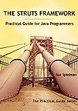 The Struts Framework: Practical Guide for Java Programmers