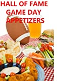 Hall of Fame Game Day Appetizers