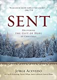 img - for Sent: Delivering the Gift of Hope at Christmas (Sent Advent series) book / textbook / text book