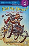 Eat My Dust! Henry Ford's First Race (Step into Reading)