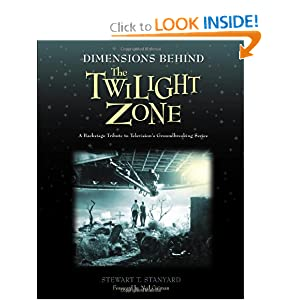 Dimensions Behind the Twilight Zone: A Backstage Tribute to Television's Groundbreaking Series by Stewart T Stanyard and Neil Gaiman