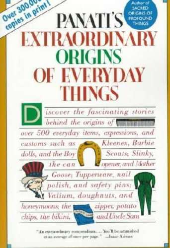 Panati's Extraordinary Origins of Everyday Things, CHARLES PANATI