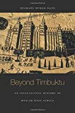 img - for Beyond Timbuktu: An Intellectual History of Muslim West Africa book / textbook / text book