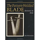 The Pattern-welded Blade: Artistry in Ironby Jim Hrisoulas