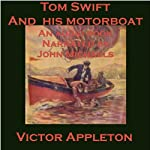 Tom Swift and His Motorboat: The Rivals of Lake Carlopa (       UNABRIDGED) by Victor Appleton Narrated by John Michaels
