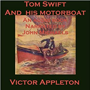 Tom Swift and His Motorboat: The Rivals of Lake Carlopa Audiobook