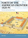 Forts of the American Frontier 1820-91: Central and Northern Plains (Fortress)