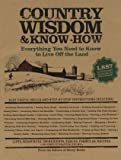 img - for Country Wisdom and Know-How: Everything You Need to Know to Live Off the Land book / textbook / text book