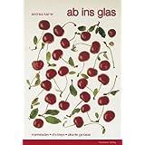"Ab ins Glas: Marmelade, Chutneys & pikante Gen�ssevon ""Andrea Karrer"""