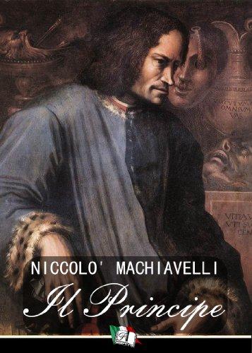Nicolo Machiavelli - Il Principe (Italian Edition)