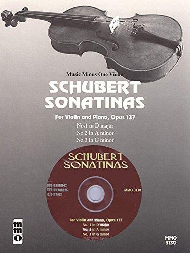 Schubert Sonatinas: For Violin and Piano, Opus 137, No.1 in D Major, No.2 in a Minor, No.3 in G Minor: Music Minus One Violin (Music Minus One (Numbered))