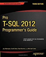 Pro T-SQL 2012 Programmer's Guide, 3rd Edition Front Cover