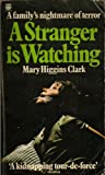 a stranger is watching (0006157564) by MARY HIGGINS CLARK