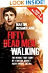 Fifty Dead Men Walking: The true stor...