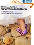 The Wedding Photography Field Guide:...