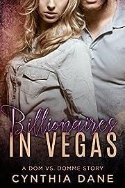 Billionaires in Vegas: A Dom Vs. Domme Story