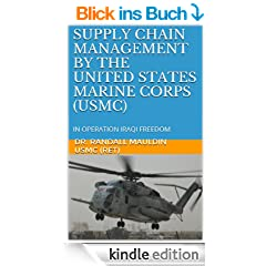 Supply Chain Management Practices by the United States Marine Corps in Operation Iraqi Freedom (English Edition)