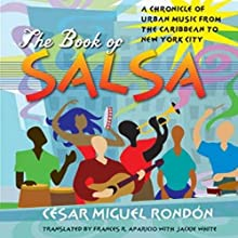 The Book of Salsa: A Chronicle of Urban Music from the Caribbean to New York City (       UNABRIDGED) by César Miguel Rondón Narrated by Drew Birdseye