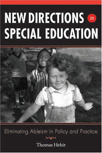 New Directions in Special Education: Eliminating Ableism...