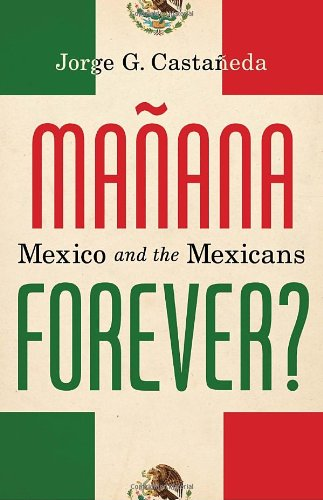 Manana Forever? Mexico and the Mexicans