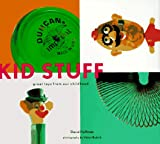 Kid Stuff: Great Toys from Our Childhood (081181162X) by Hoffman, David