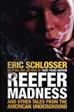 Reefer Madness: and Other Tales from the American Underground (0713996587) by Schlosser Eric