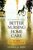 img - for Insider's Guide to Better Nursing Home Care: 75 Tips You Should Know book / textbook / text book