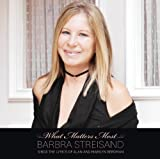 Barbra Streisand What Matters Most - Barbra Streisand Sings The Lyrics Of Alan & Marilyn Bergman