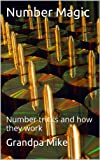 Number Magic: Number tricks and how they work (Grandpa Mikes books for inquisitive girls and boys)